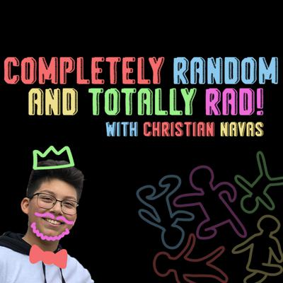 Completely Random and Totally Rad!