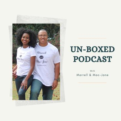 Un-boxed with Marrell & Mac-Jane