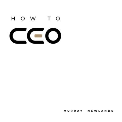 Some of the world's greatest CEO's have agreed to share their stories and insights into HOW TO CEO. The world changes when you become a CEO; you fail or succeed beyond your wildest dreams. Through interviews, book reviews and knowledge-bites, HOW TO CEO will help you achieve your maximum potential and live the best life possible.  Support this podcast: https://anchor.fm/murray-newlands7/support