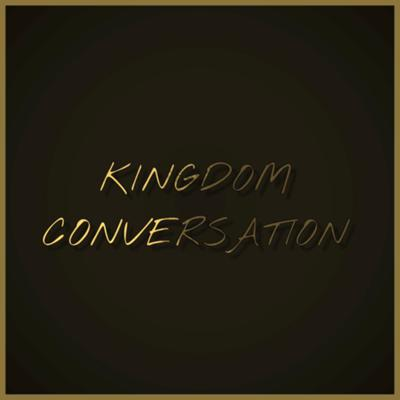 Kingdom Conversation