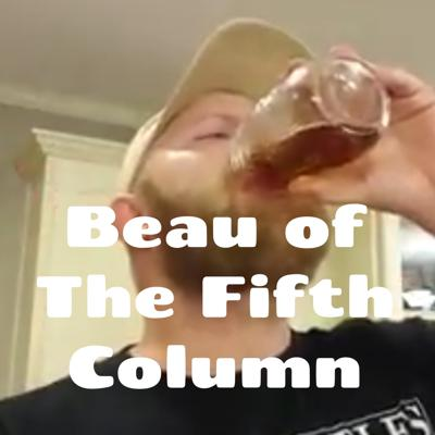 Howdy there, internet people. I'll be providing commentary on and context to today's events through the filter of common sense.  Support this podcast: https://anchor.fm/beau-of-the-fifth-column/support