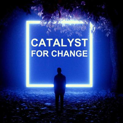 Catalyst for Change Stories