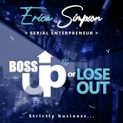 Boss Up or Lose Out