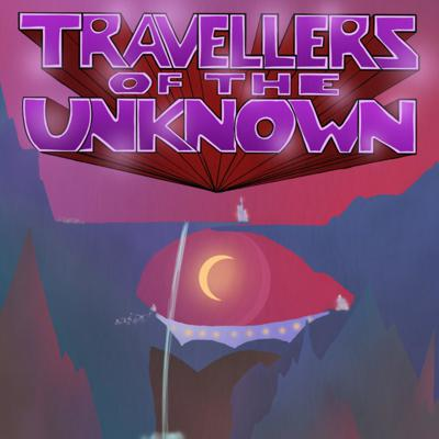 Travellers of the Unknown