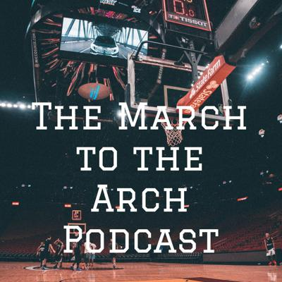 The March to the Arch Podcast