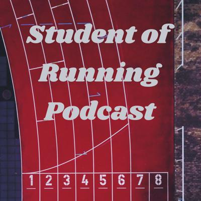 Student of Running Podcast