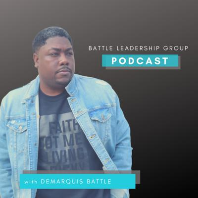 Battle Leadership Group Podcast