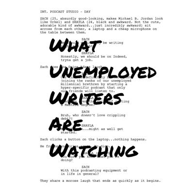 What Unemployed Writers Are Watching