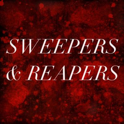 Sweepers & Reapers