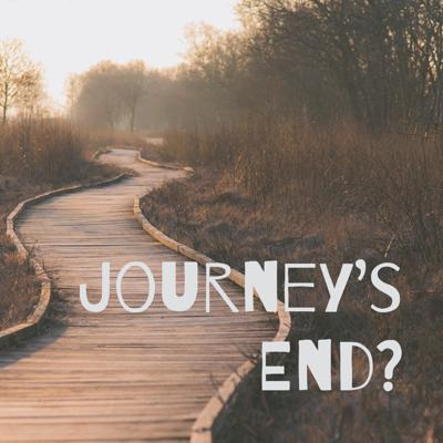 Journey's End?