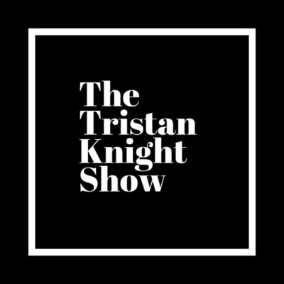 The Tristan Knight Show