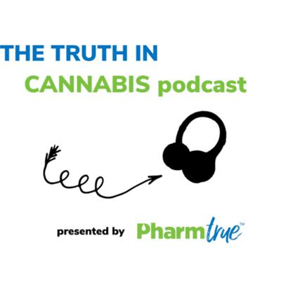 The Truth In Cannabis Podcast