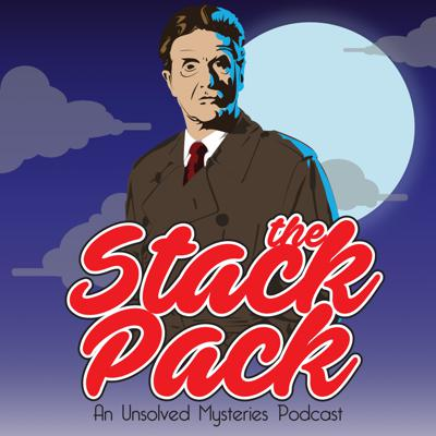 The Stack Pack: An Unsolved Mysteries Podcast