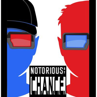 Notorious by Chance
