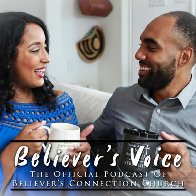 Believer's Voice   The Official Podcast of Believer's Connection Church