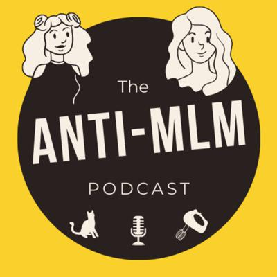 Multi level marketing companies are predatory and up to no good. Emma Rose & Francine Brown's friendship has weathered the test of MLMs and they're here to spread the antiMLM message and be your friends for free. Tune in to hear behind the scenes stories, deep dives into popular MLM companies, and more about the voices behind the #antiMLM movement. Support this podcast: https://anchor.fm/antimlmpod/support