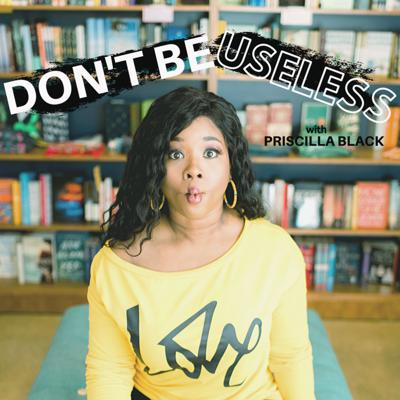 Dont Be Useless