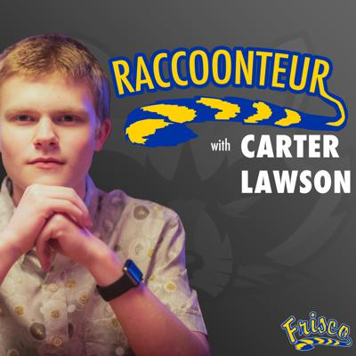 Raccoonteur is the official Frisco High School podcast hosted by Carter Lawson. Raccoonteur explores the lives of FHS students and teachers through frequent and fascinating conversations.