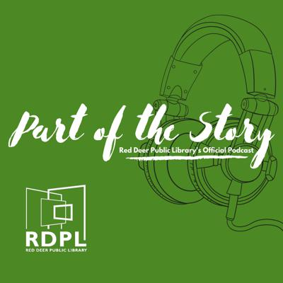 Part of the Story: Red Deer Public Library's Official Podcast