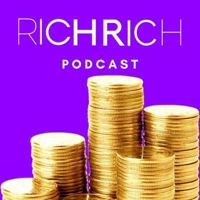The Rich Rich Podcast