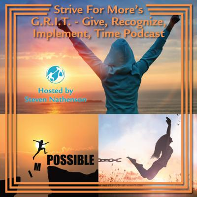G.R.I.T. - Give, Recognize, Implement, Time Podcast