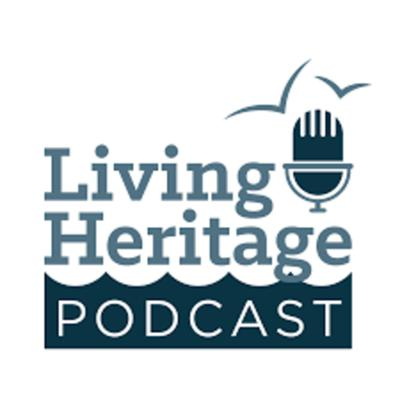 Living Heritage Podcast