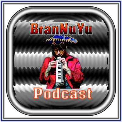 BranNuYu Podcast