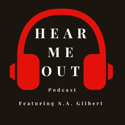 Hear Me Out featuring: S.A. Gilbert