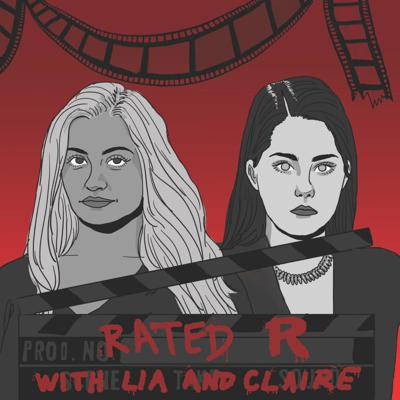 Rated R with Lia & Claire