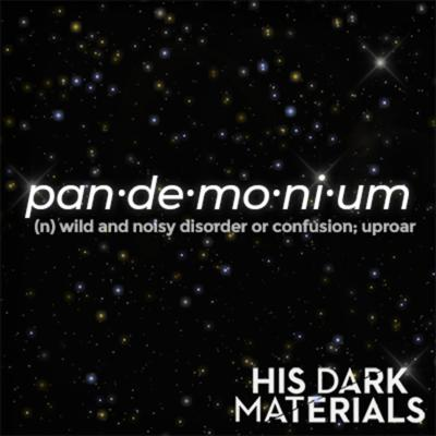 Pandemonium: His Dark Materials