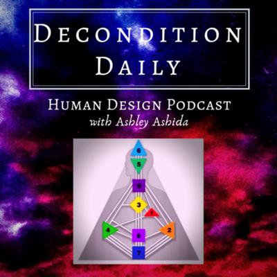 Decondition Daily Human Design Podcast