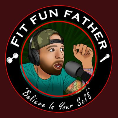 Fit Fun Father Podcast