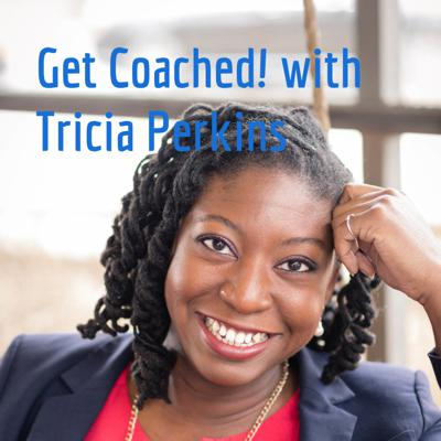 Get Coached! with Tricia Perkins