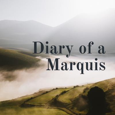Diary of a Marquis