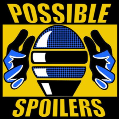 Possible Spoilers