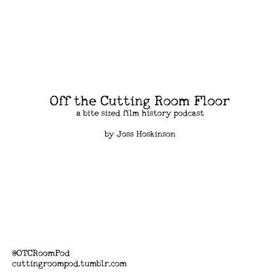 A bite-sized film (and entertainment) history podcast, released in quick, digestible chunks!  Got corrections? Want to get in touch? Tweet me @josshoskie or send an email to cuttingroompod@gmail.com To view sources (and see any corrections), visit cuttingroompod.tumblr.com