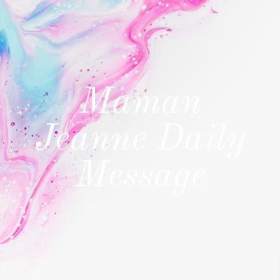 Maman Jeanne Daily Message