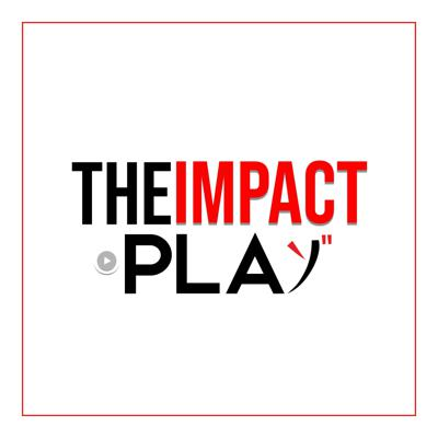 THE IMPACT PLAY