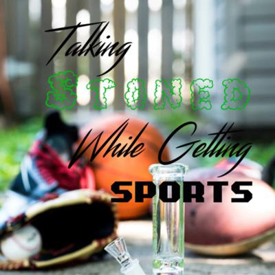 Talking Stoned While Getting Sports