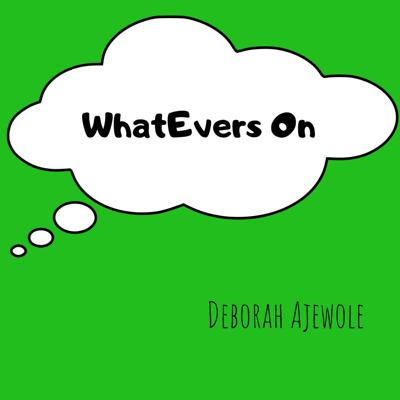 WhatEver's On