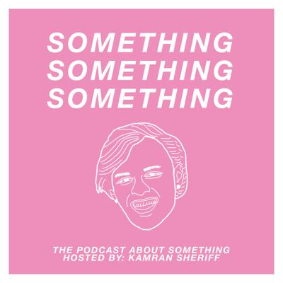 SOMETHING SOMETHING SOMETHING is a podcast created by Kamran Sheriff. He is a college student in the heart of the Midwest studying to become a famous filmmaker. But before that happens, he has taken it upon himself to add more work into his already busy college schedule by having conversations with friends about life as college students and working to reach their dreams. Tune in to find out about what Kamran and his friends have to say about life from their Gen Z perspective in this podcast.