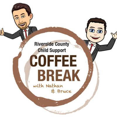 The Riverside County Child Support Services (RivCoDCSS) Coffee Break features our two hosts Nathan Hartel and Bruce Wagner. Nathan Hartel is the Deputy Director, Bruce Wagner is our department's Chief Attorney. Our Coffee Break podcast series aims to cover a variety of topics of interest to the public. The goal is to inform all child support customers on common questions they may have. RivCoDCSS aims to clear up different misunderstandings the public may perceive to be true and restore them with facts. The podcast episodes will cover a variety of informative topics on who we are and what we do