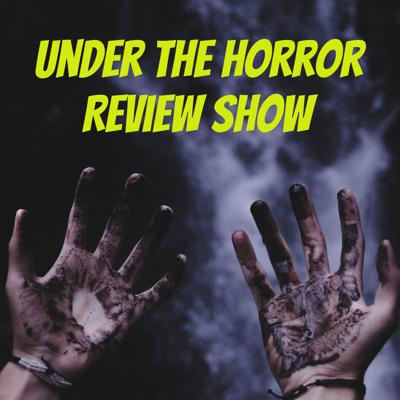 Under The Horror Review Show