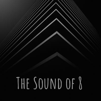 The Sound of 8