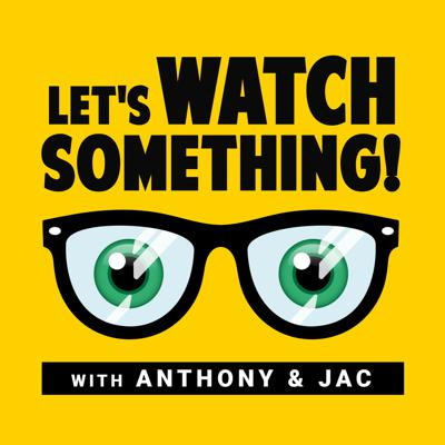 Let's Watch Something!