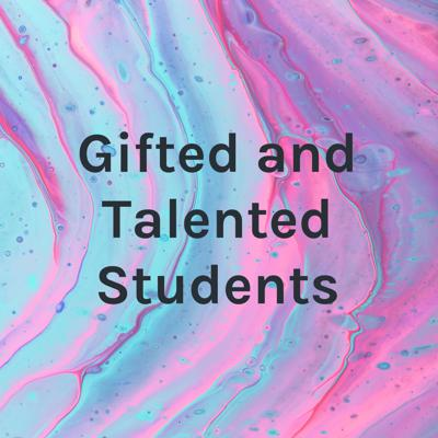 Gifted and Talented Students