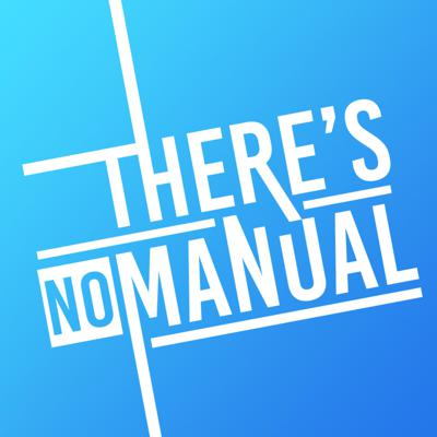 There's No Manual