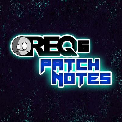 Req's Patch Notes
