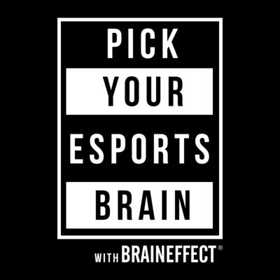 PICK YOUR ESPORTS BRAIN - with BRAINEFFECT