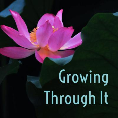 Growing Through It by The Growth Path Project